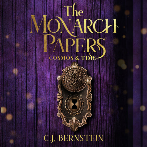 Monarch Papers, The: Volume Two: Cosmos & Time