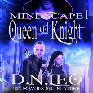 Queen & Knight: Mindscape Trilogy - Book 1
