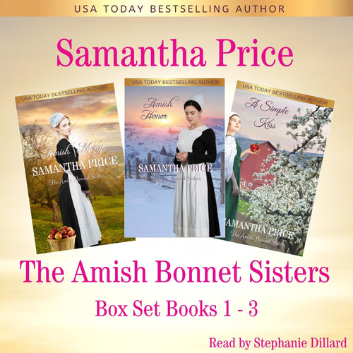 Amish Bonnet Sisters series Boxed Set Books 1 - 3: Amish Mercy: Amish Honor: A Simple Kiss (Amish Romance)