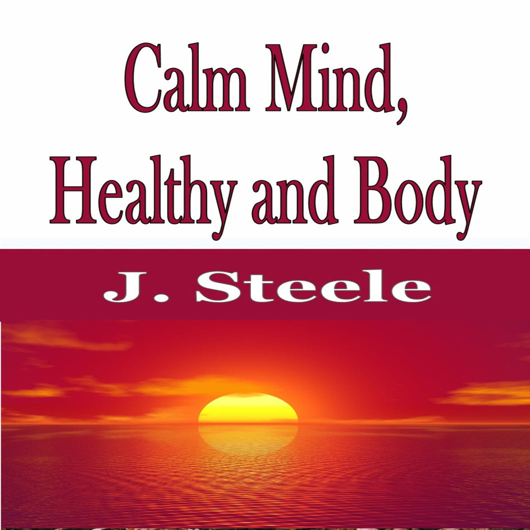 Calm Mind, Healthy and Body