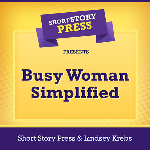 Short Story Press Presents Busy Woman Simplified
