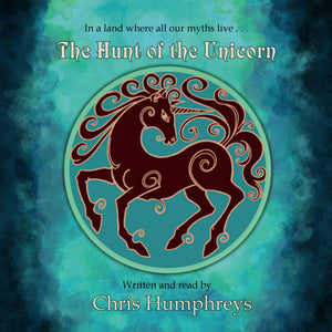 The Hunt of the Unicorn: In a land where all our myths live...
