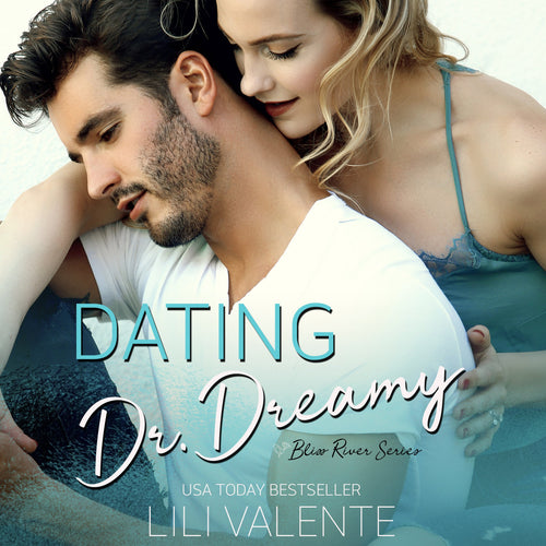 Dating Dr. Dreamy: A Small Town Second Chance Romance