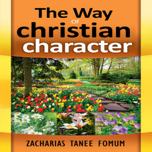 The Way Of Christian Character