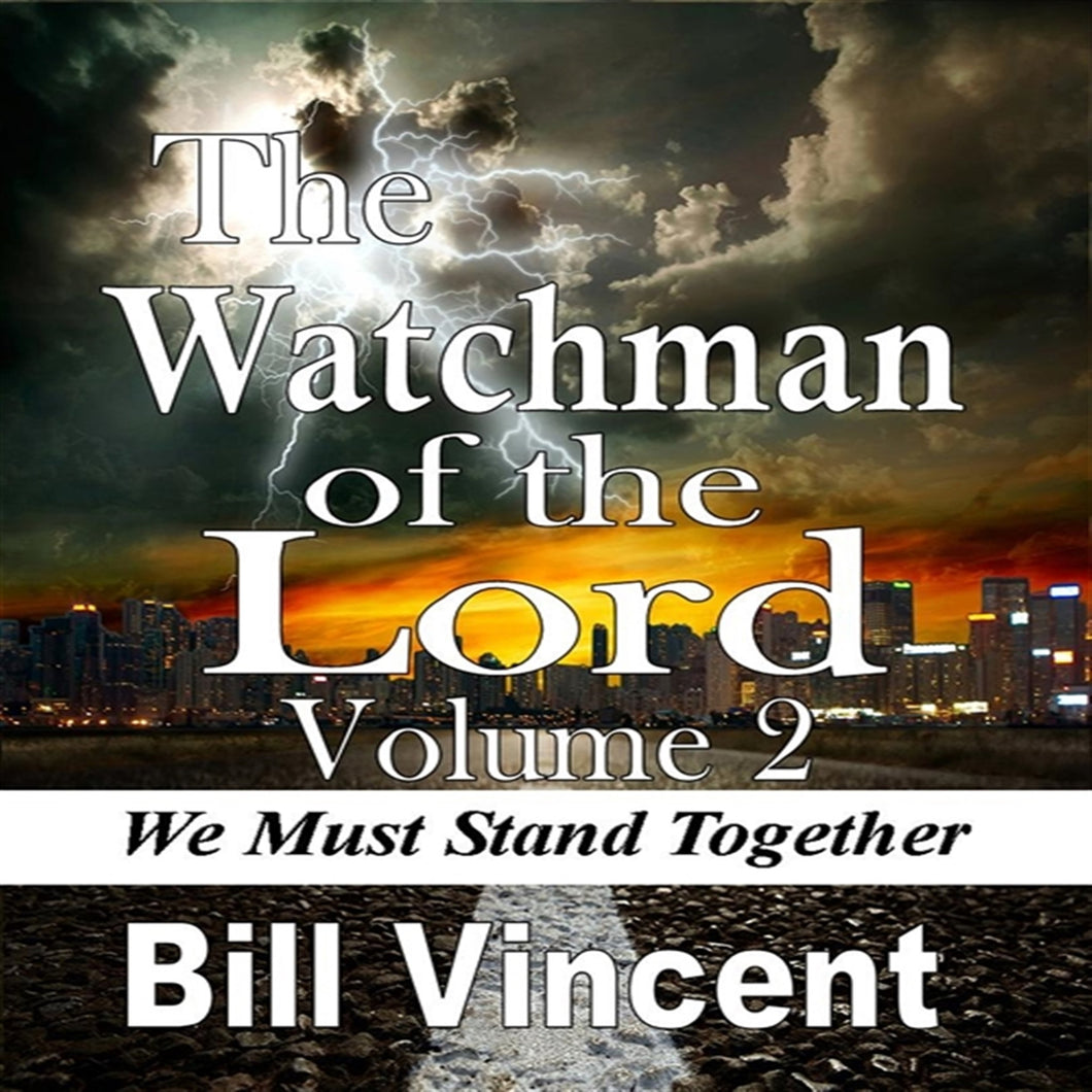 The Watchman of the Lord: We Must Stand Together