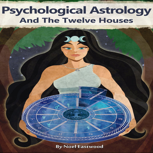 Psychological Astrology And The Twelve Houses
