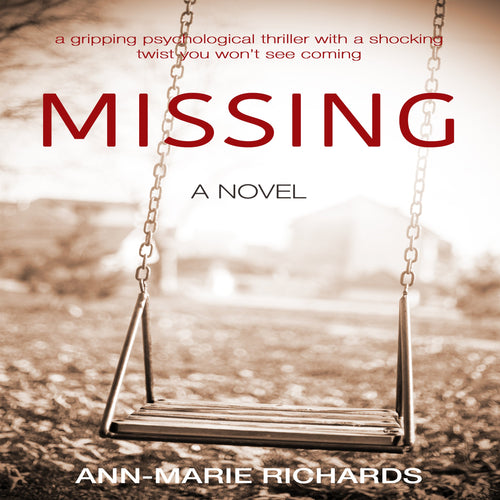 MISSING - A gripping psychological thriller with a shocking twist you won't see coming