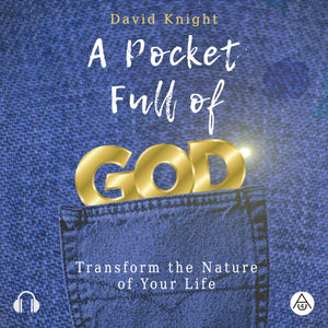 A Pocket Full of God: Transform the Nature of Your Life