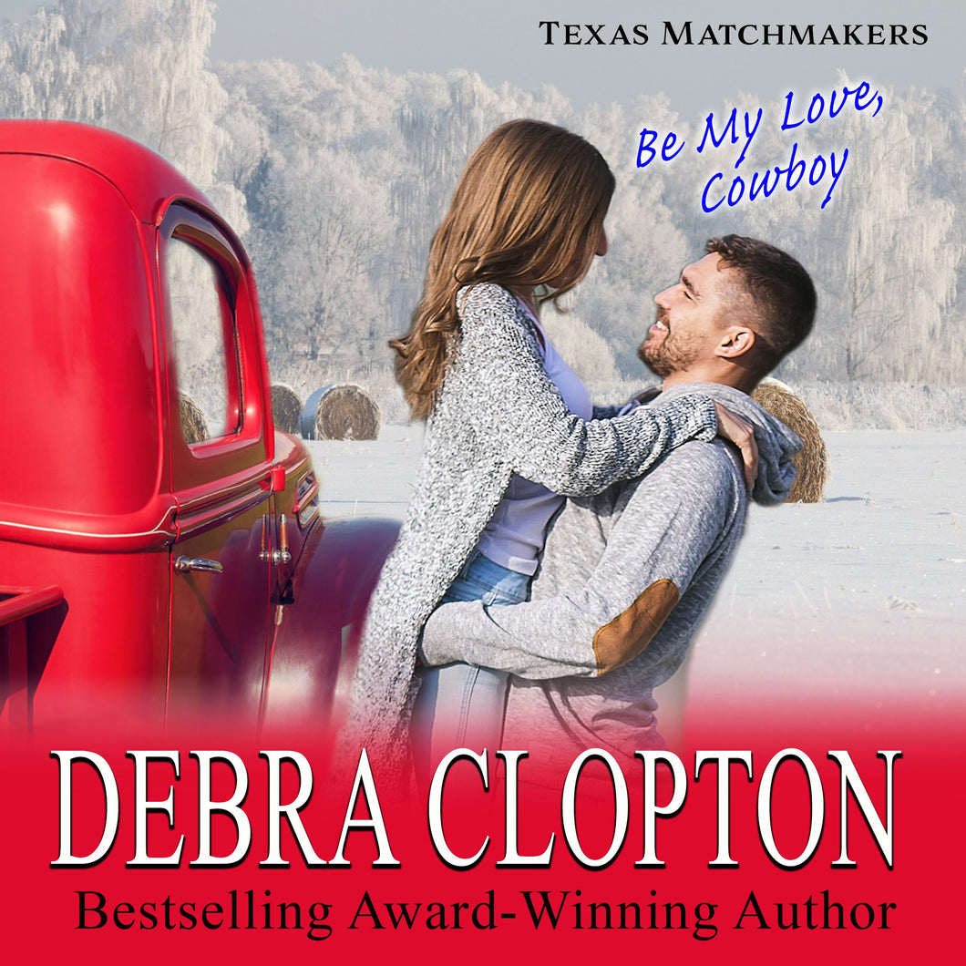 BE MY LOVE, COWBOY Enhanced Edition: Texas Matchmakers Series