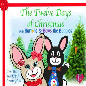 The Twelve Days of Christmas: With Buttons & Bows the Bunnies