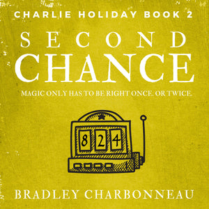 Second Chance: Magic only has to be right once. Or twice.