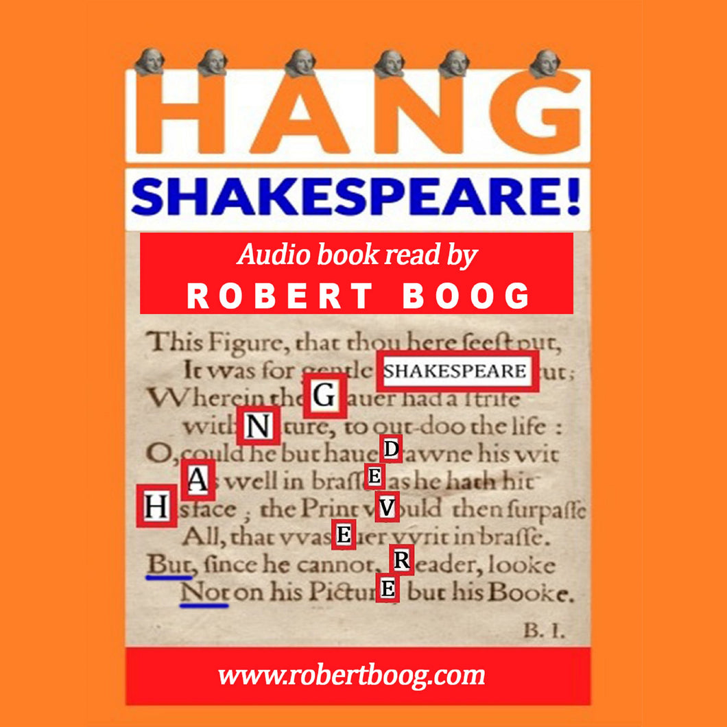 Hang Shakespeare: but not de Vere, a true-story mystery solved!