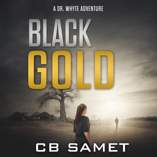 Black Gold: A Dr. Whyte Adventure