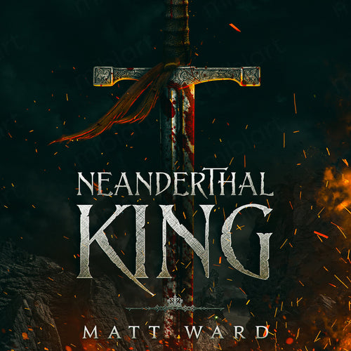 Neanderthal King: An Epic YA Medieval Fantasy Adventure