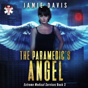 The Paramedic's Angel: Extreme Medical Services Book 2