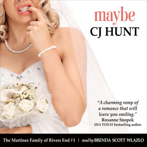 Maybe (The Martinez Family of Rivers End #1): A Rivers End Romance (Lucie + Daniel, Beginnings)