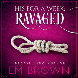Ravaged: His For A Week Book 2