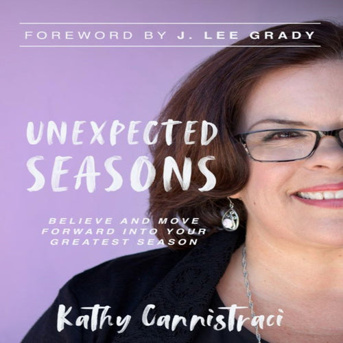 Unexpected Seasons: Believe and Move Forward into Your Greatest Season