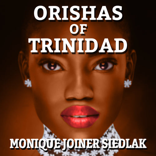 Orishas of Trinidad