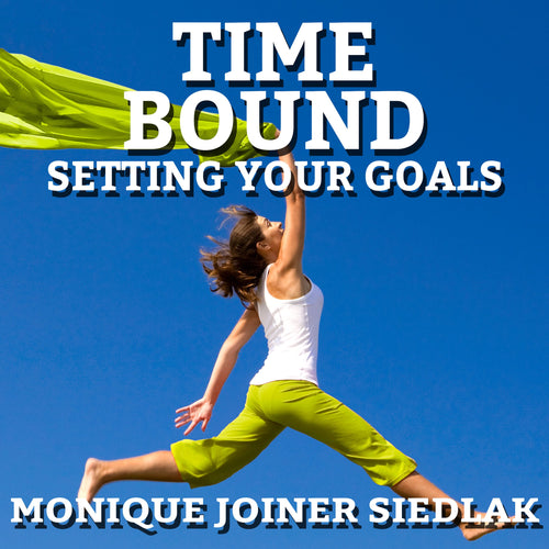 Time Bound: Setting Your Goals