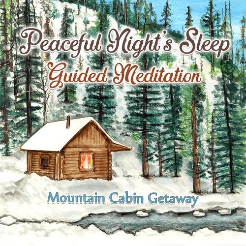 Peaceful Night's Sleep Guided Meditation: Mountain Cabin Getaway