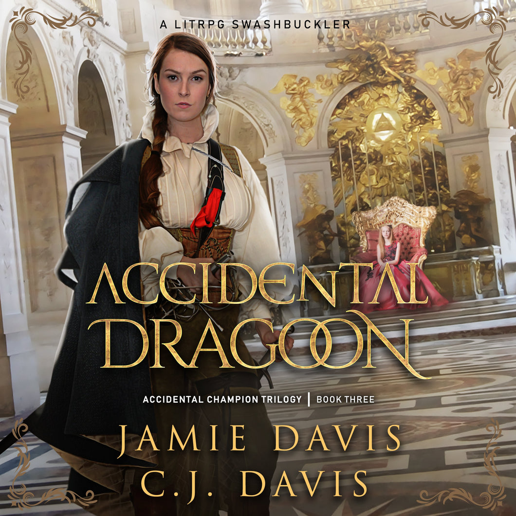 Accidental Dragoon - Accidental Champion Book 3: A LitRPG Swashbuckler