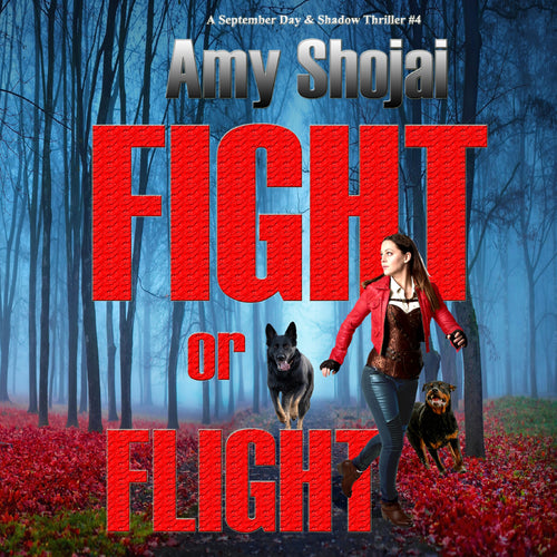 Fight Or Flight: A September Day & Shadow Thriller #4