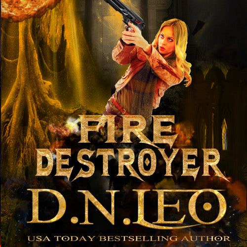 Fire Destroyer: Soul of Ashes - Book 2