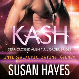 Kash: Star-Crossed Alien Mail Order Brides (Intergalactic Dating Agency)