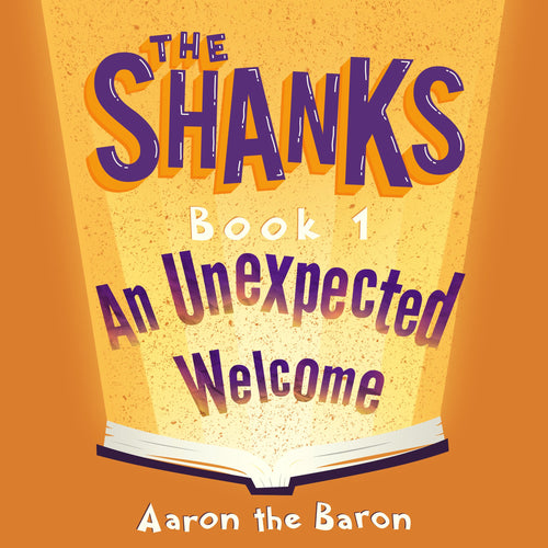 The Shanks, An Unexpected Welcome (Book 1)