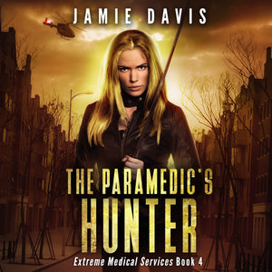 The Paramedic's Hunter: Extreme Medical Services Book 4