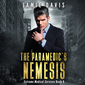 The Paramedic's Nemesis: Extreme Medical Services Book 3