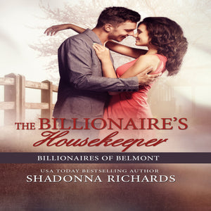 Billionaire's Housekeeper, The - Billionaires of Belmont Book 3