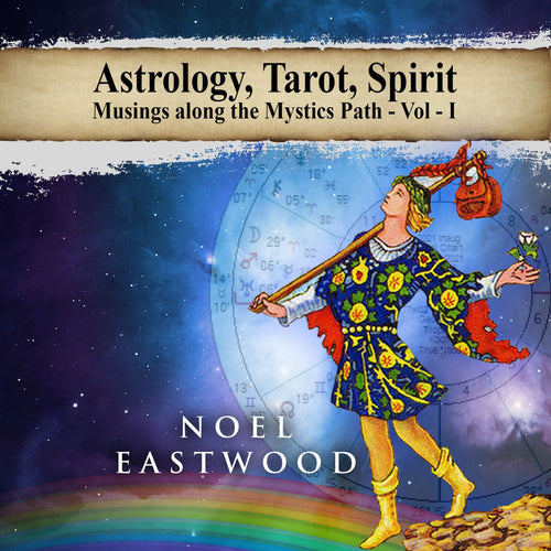 Astrology, Tarot, Spirit: Musings Along the Mystics Path