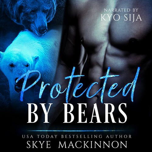 Protected by Bears: Bear Shifter Reverse Harem