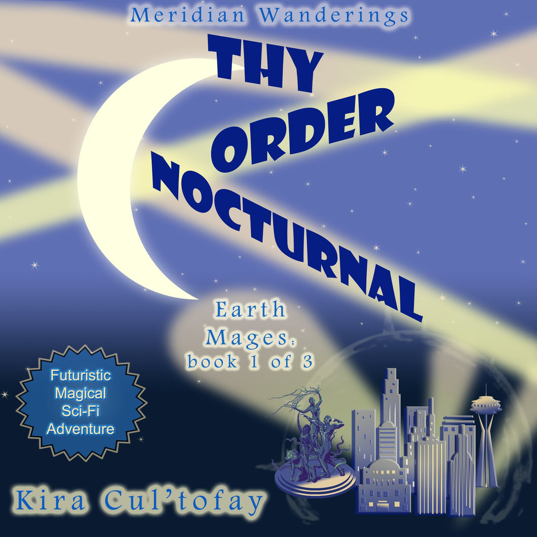 Thy Order Nocturnal: A Futuristic, Magical Science Fiction Fantasy Novel