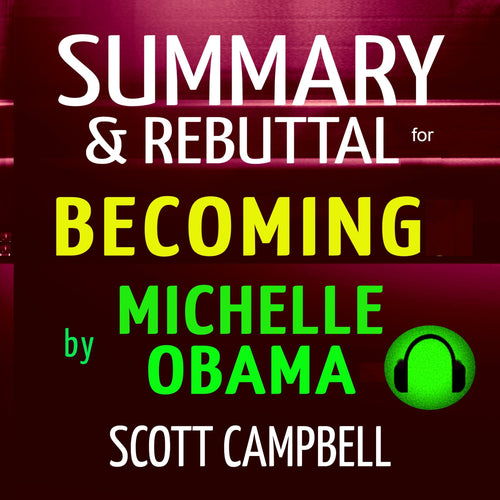 Summary & Rebuttal for Becoming by Michelle Obama