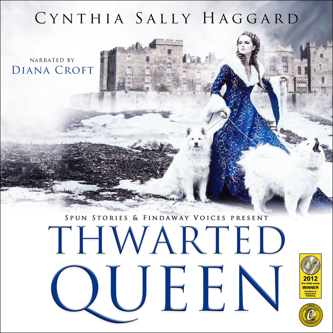 Thwarted Queen: The entire saga of the Yorks, Lancasters and Nevilles, whose family feud inspired