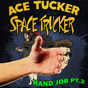 The HJ Part 2: An Ace Tucker Space Trucker Adventure