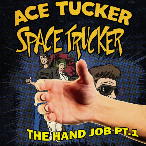 The HJ Part 1: An Ace Tucker Space Trucker Adventure