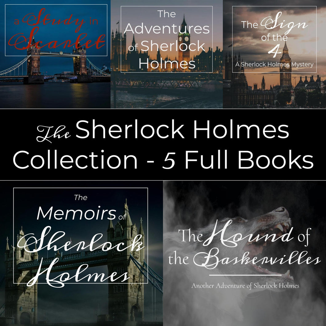Sherlock Holmes Collection - 5 Full Audiobooks: Unabridged Audiobooks of A Study in Scarlet, The Adventures of Sherlock Holmes, The Sign of the Four, The Memoirs of Sherlock Holmes, and The Hound of the Baskervilles