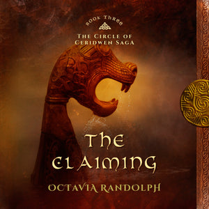 Claiming, The: Book Three of The Circle of Ceridwen Saga