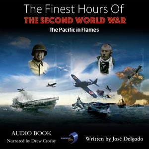 Finest Hours of The Second World War, The: The Pacific in Flames