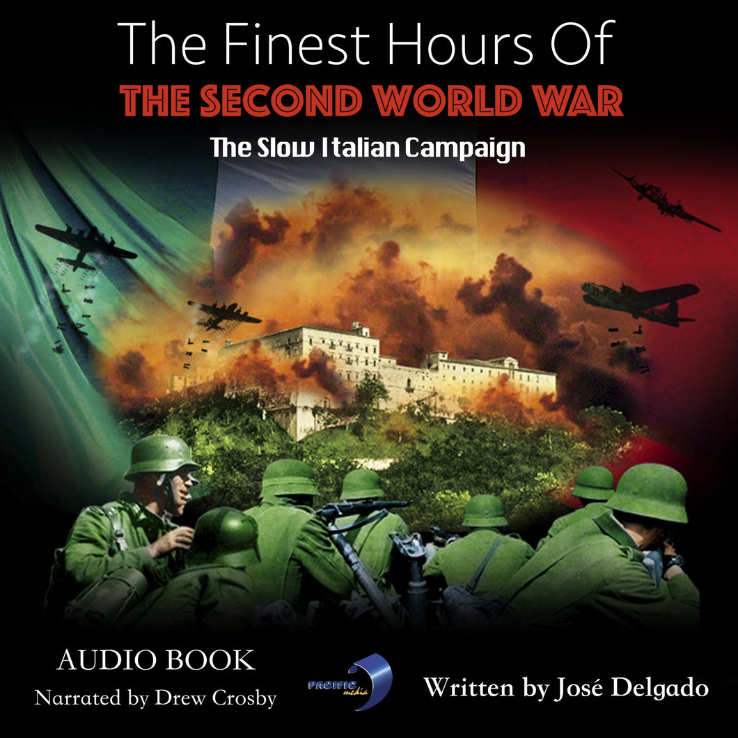 Finest Hours of The Second World War, The: The Slow Italian Campaign