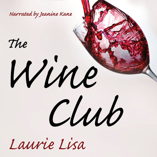 The Wine Club: A suspenseful tale of suburban crime: two wives in a rough patch break bad with a trendy wine club con, and as the money flows, the stakes climb.