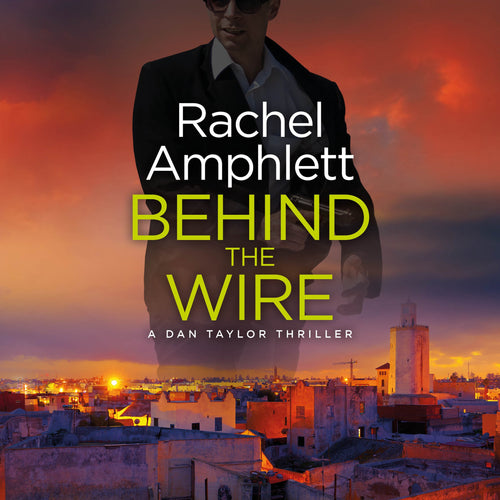 Behind the Wire: A Dan Taylor spy novel