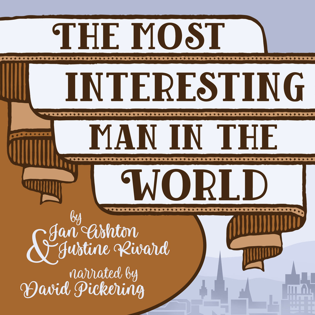 The Most Interesting Man in the World: A Pride & Prejudice Variation