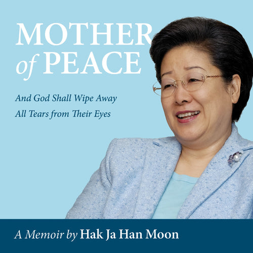 Mother of Peace - A Memoir: And God Will Wipe Away All Tears From Their Eyes