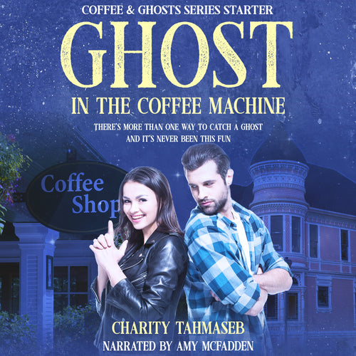 Ghost in the Coffee Machine: Coffee and Ghosts Series Starter