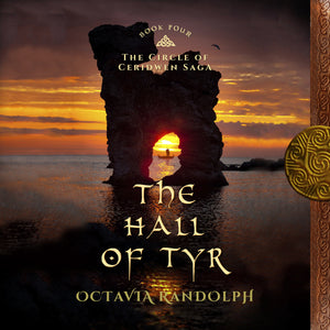 Hall of Tyr, The: Book Four of The Circle of Ceridwen Saga